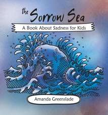 The Sorrow Sea - A Book About Sadness for Kids