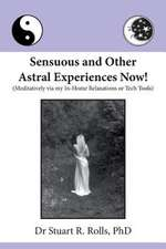 Sensuous and Other Astral Experiences Now!