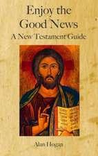 Enjoy the Good News: A New Testament Guide