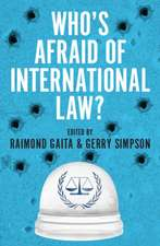 Whos Afraid of International Law?