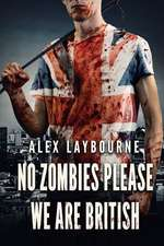 No Zombies Please We Are British