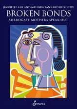 Broken Bonds: Surrogate Mothers Speak Out