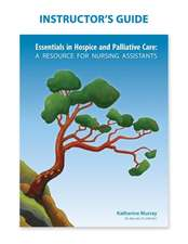 Instructor's Guide:  Essentials in Hospice and Palliative Care