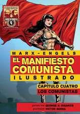 El Manifiesto Comunista (Ilustrado) - Capitulo Cuatro