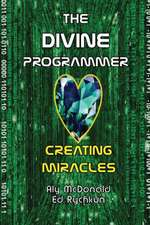 The Divine Programmer:  Creating Miracles