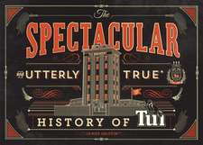 The the Spectacular and Utterly True History of Tui