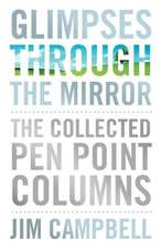 Glimpses Through the Mirror:  The Collected Pen Point Columns