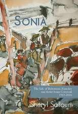 Sonia: The Life of Bohemian Rancher & Painter Sonia Cornwall, 1919-2006