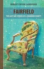 Fairfield: The Last Sad Stories of G Brandon Sisnett