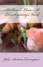A Second Love--A Thanksgiving Novel