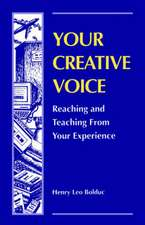 Your Creative Voice: Reaching and Teaching from Your Experience