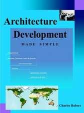 Architecture Development Made Simple