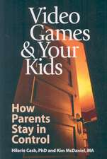 Video Games & Your Kids:  How Parents Stay in Control