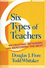 Six Types of Teachers:  Recruiting, Retaining, and Mentoring the Best