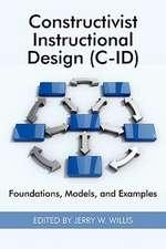 Constructivist Instructional Design (C-Id) Foundations, Models, and Examples (PB)
