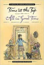Time at the Top and All in Good Time:  Two Novels