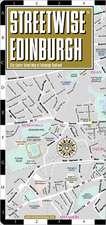Streetwise Edinburgh Map - Laminated City Center Street Map of Edinburgh, Scotland:  Folding Pocket Size Travel Map