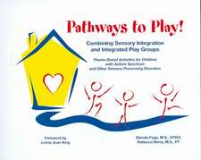 Pathways to Play!:  Theme-Based Activities for Children with Autism Spectrum and