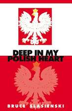 Deep in My Polish Heart