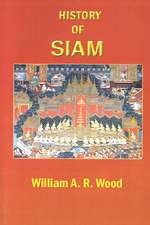 A History of Siam: From the Earliest Times to the Year A.D.1781, with a Supplement Dealing with More Recent Events
