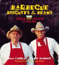 Barbecue, Biscuits, & Beans:  Chuck Wagon Cooking
