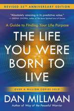 The Life You Were Born to Live (Revised 25th Anniversary Edition)