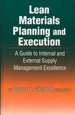 Lean Materials Planning and Execution:  A Guide to Internal and External Supply Management Excellence