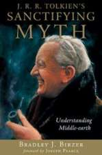J.R.R. Tolkien's Sanctifying Myth:  Understanding Middle-Earth
