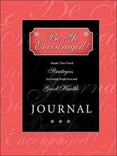 Be Ye Encouraged! Journal