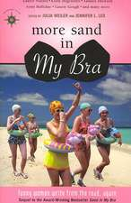 More Sand in My Bra: Funny Women Write from the Road, Again!