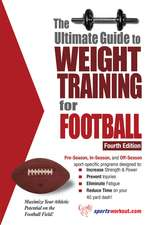 Ultimate Guide to Weight Training for Football: 4th Edition