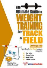 Ultimate Guide to Weight Training for Track & Field: 2nd Edition