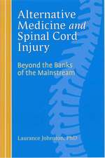 Alternative Medicine and Spinal Cord Injury: Beyond the Banks of the Mainstream