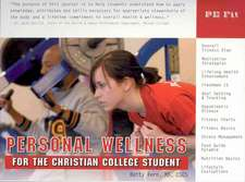 Personal Wellness for the Christian College Student: For the Christian College Student