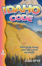 Idaho Code: Where a Family Therapy Comes with a Shovel and an Alibi