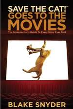 Save the Cat! Goes to the Movies