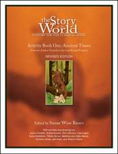 The Story of the World: Ancient Times - History for the Classical Child: Activity Book