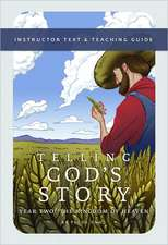 Telling God′s Story – Instructor Text and Teaching Guide, Year Two