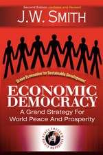 Economic Democracy:  A Grand Strategy for World Peace and Prosperity 2nd Edition Pbk