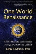 One World Renaissance:  Holistic Planetary Transformation Through a Global Social Contract