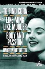 To Find Cora / Like Mink Like Murder / Body and Passion