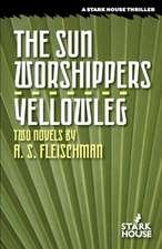 The Sun Worshippers / Yellowleg