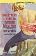 Leave Her to Hell / Let Me Kill You, Sweetheart / Take Me Home