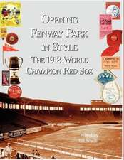 Opening Fenway Park in Style:  The 1912 Boston Red Sox
