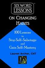 Six-Word Lessons on Changing Habits