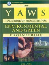 The Yaws Handbook of Properties for Environmental and Green Engineering