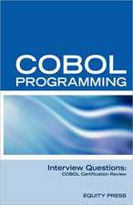 COBOL Programming Interview Questions:  COBOL Job Interview Review Guide