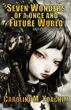 Seven Wonders of a Once and Future World