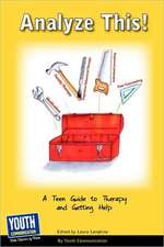 Analyze This! a Teen Guide to Therapy and Getting Help