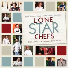 Lone Star Chefs:  Texas Masters Share Their Culinary Creations